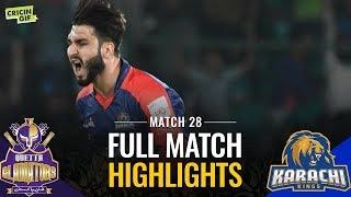 PSL 2019 Match 28: Karachi Kings vs Quetta Gladiators | Caltex Full Match Highlights