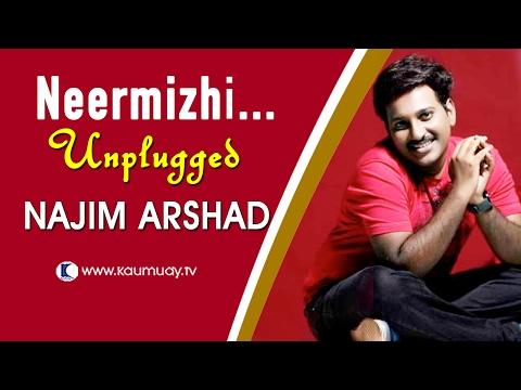 Video Neermizhi Peeliyil    Unplugged Version by Najim Arshad   Kaumudy TV download in MP3, 3GP, MP4, WEBM, AVI, FLV January 2017