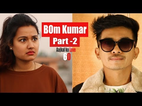 (BOm Kumar Part 2 | AAjkal Ko Love Ep - 60 | Jibesh | Riyasha | Nov 2018 | Colleges Nepal - Duration: 11 minutes.)