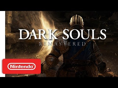 NEW DARK SOULS: REMASTERED Official Trailer - Nintendo Switch