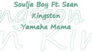 Soulja Boy Ft  Sean Kingston - Yamaha Mama With Lyrics