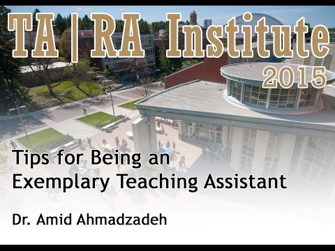 Tips for Being an Exemplary Teaching Assistant - Dr. Amid Ahmadzadeh