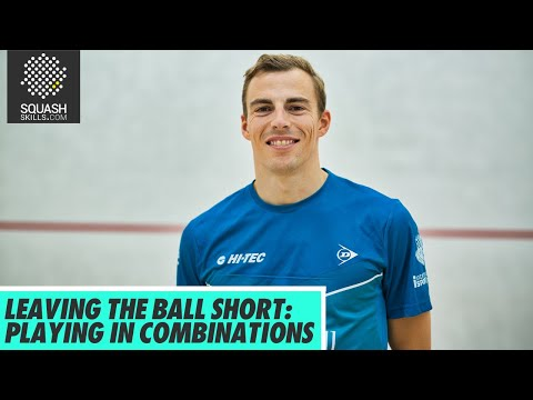 Squash Tips: Leaving The Ball Short With Nick Matthew - Playing In Combinations
