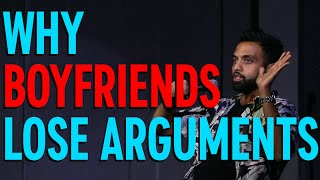 Why Boyfriends Lose Arguments | Akaash Singh | Stand Up Comedy