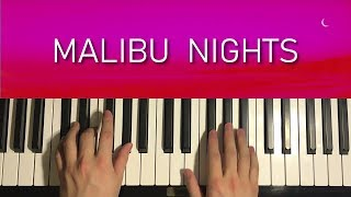 HOW TO PLAY - LANY - Malibu Nights (Piano Tutorial Lesson)