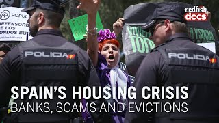 Spain's Housing Crisis: Banks, Scams And Evictions