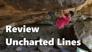 Uncharted Lines Movie Review by OnBouldering