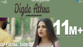 Video Digde Athru (Official Video) Jaskaran Riar Ft. Himanshi Khurana | MixSingh | New Punjabi Songs 2018 MP3, 3GP, MP4, WEBM, AVI, FLV Agustus 2018