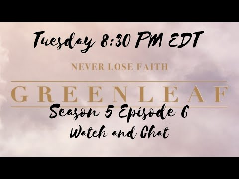 Greenleaf Season 5 Episode 6 | Watch and Chat at Home