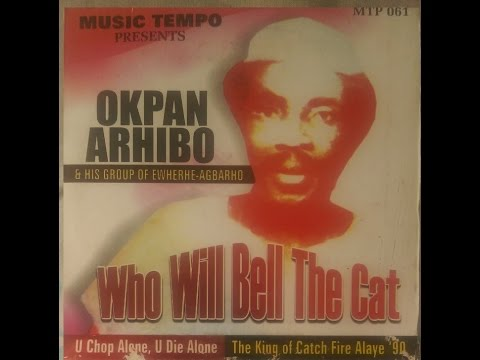 Okpan Arhibo & His Group Of Ewherhe Agbarho - Who Will Bell The Cat