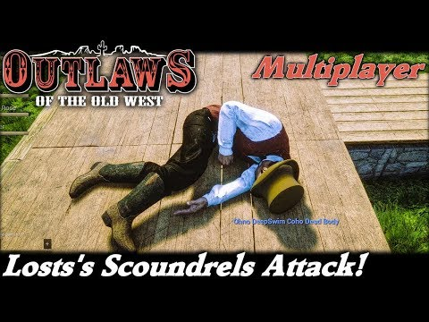 Lost's Scoundrels Attack! | Multiplayer Outlaws of the Old West Gameplay | EP 4 | Season 1