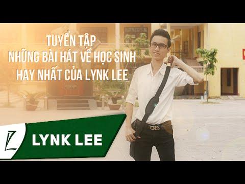 Tuyển tập những bài hát về học sinh hay nhất của Lynk Lee