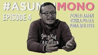 Video PENGALAMAN DWIKA PUTRA PADA MEI 1998 - Asumsi Mono MP3, 3GP, MP4, WEBM, AVI, FLV Juli 2018