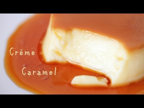 French Dessert: How to Make a Crème Caramel Custard Pudding – Flan