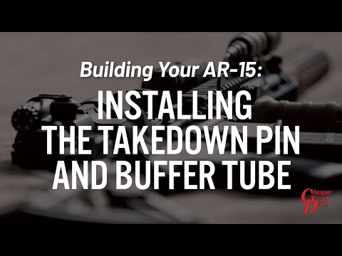 Installing Takedown Pin and Buffer Tube – Building your AR-15 – CheaperThanDirt.com