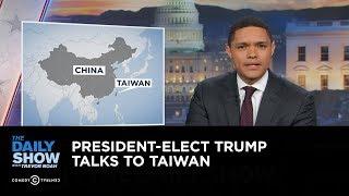 Video President-Elect Trump Talks to Taiwan: The Daily Show MP3, 3GP, MP4, WEBM, AVI, FLV April 2018
