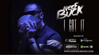 "Neef Buck- ""I Got It"" (Audio)"