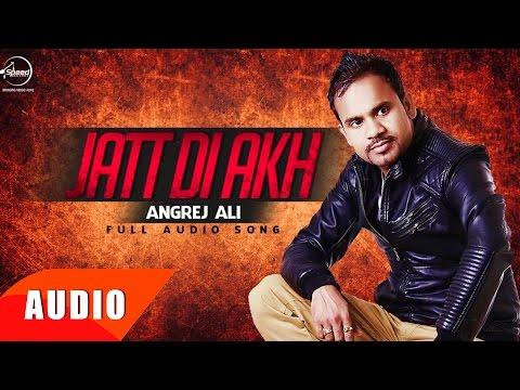 Jatt Di Aakh (Full Audio Song) | Angrej Ali | Punj