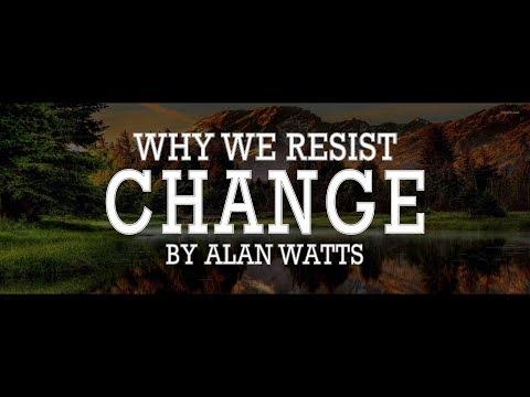 Alan Watts Audio: The Futile Endeavor of Resisting Change