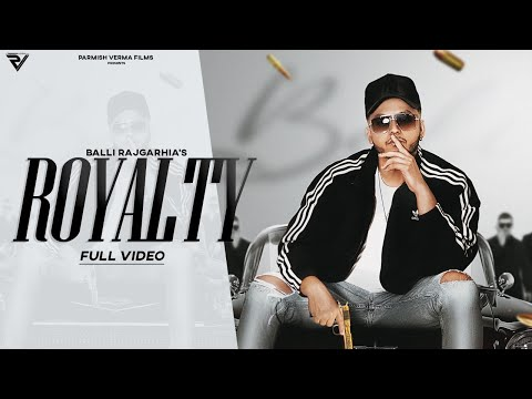 Royalty | Balli Rajgarhia | Harley Josan | Parmish Verma Films | Latest Punjabi Song 2020