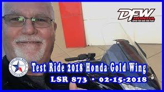 10. 2018 Honda DCT Gold Wing Test Ride • 02-15-2018