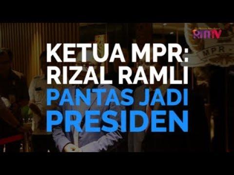 Ketua MPR: Rizal Ramli Pantas Jadi Presiden