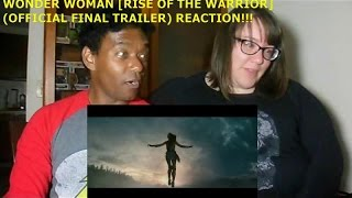 Video WONDER WOMAN [RISE OF THE WARRIOR] (OFFICIAL FINAL TRAILER) - REACTION!!!!! MP3, 3GP, MP4, WEBM, AVI, FLV November 2017