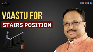 Vaastu for Stairs Position | Vastu tips for stairs building