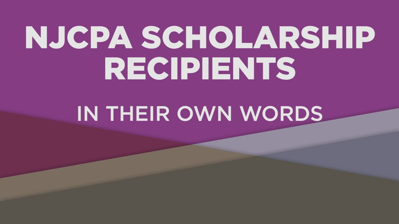 NJCPA Scholarship Recipients | In Their Own Words