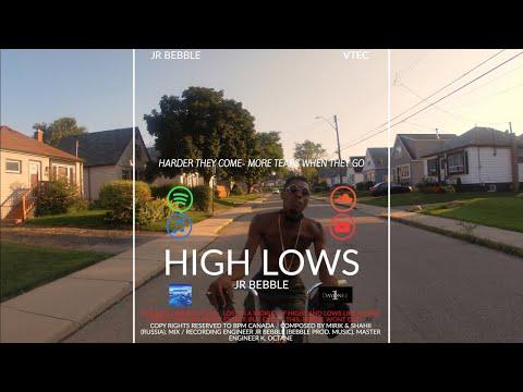 HIGH LOWS- JR BEBBLE (OFFICIAL VIDEO) PROD. MIRAK & SHAHII