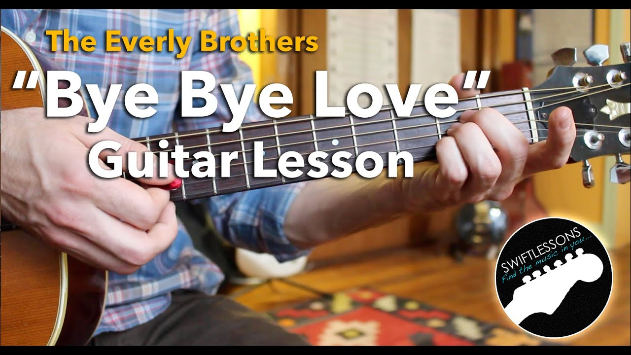 Bye Bye Love – Everly Brothers – Easy Guitar Songs Lesson