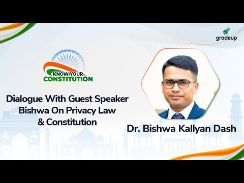Dialogue with Guest Speaker Bishwa On Privacy Law & Constitution | Gradeup