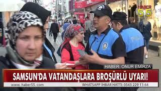 SAMSUN POLİSİ VATANDAŞLARI UYARDI