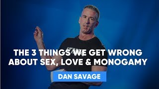 Nonton The 3 Things We Get Wrong About Sex  Love   Monogamy   Dan Savage Film Subtitle Indonesia Streaming Movie Download