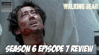 The Walking Dead Season 6 Episode 7 Review / Recap | Glenn ?