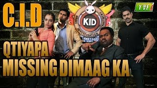 Video Qissa Missing Dimaag Ka : C.I.D Qtiyapa - Episode 1 MP3, 3GP, MP4, WEBM, AVI, FLV April 2018