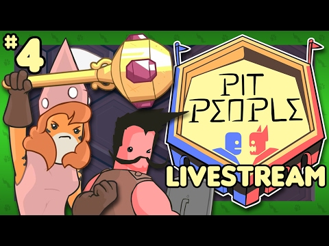 STRATEGIC INSANITY - Pit People (Steam): Part 4 - Livestream
