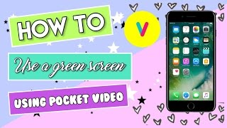 How To Use A Green Screen Using Pocket Video