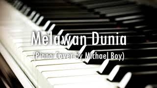 Melawan Dunia - RAN feat. YURA YUNITA (Piano Cover by Michael Boy)