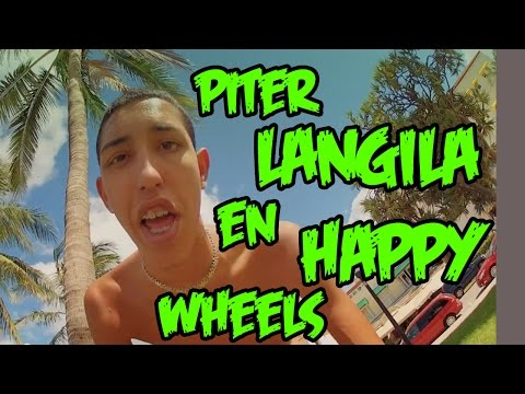 ¿ PITER LANGILA EN HAPPY WHEELS ? | Parte 1