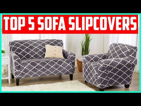 Top 5 Best Sofa Slipcovers & Couch Covers In 2019 Reviews
