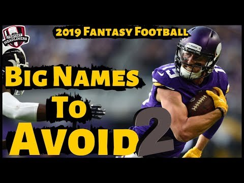 2019 Fantasy Football - Big Name Players To Avoid On Draft Day Part 2