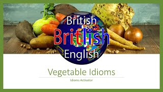 Vegetable Idioms, Learn English Idioms