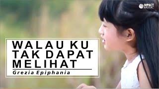Walau Ku Tak Dapat Melihat - Grezia ft Jason Video