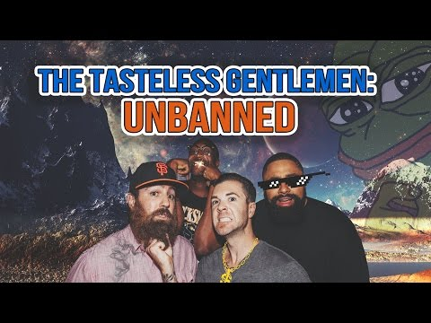 The Tasteless Gentlemen Episode 55 – We Are Back!