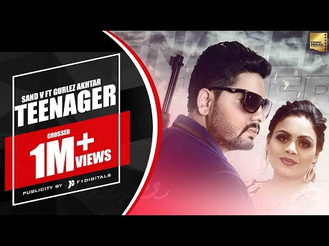 New Punjabi Song 2020 | Teenager - Sand V ft Gurlez Akhtar | Mr BOB | Latest Punjabi Song 2020