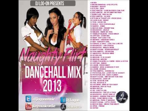 Naughty Flirt Dancehall Mix 2013 - DJ Logon - May 2013