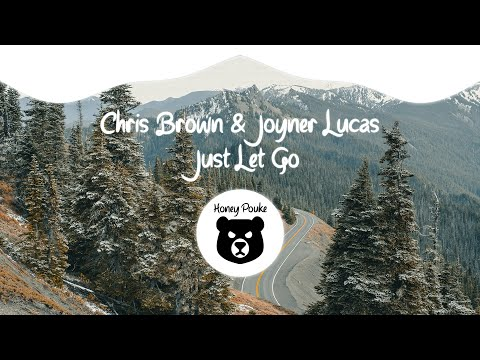 Joyner Lucas & Chris Brown - Just Let Go