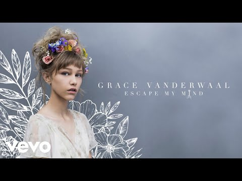 Grace VanderWaal - Escape My Mind