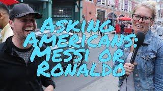 Video Asking Americans Messi vs  Ronaldo MP3, 3GP, MP4, WEBM, AVI, FLV Oktober 2018